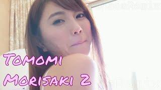 Tomomi Morisaki 森咲智美 Compilation 2